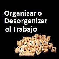 Dinámica Organizar o Desorganizar el Trabajo